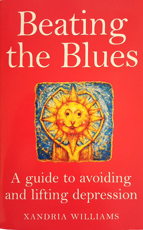 Beating the Bluesstrong Guide to Avoiding and Lifting Depression by Dr Xandria Williams