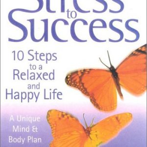 From Stress to Success- 10 steps to a relaxed and happy life by Xandria Williams