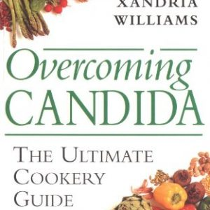 Overcoming Candida- The Ultimate Cookery Guide