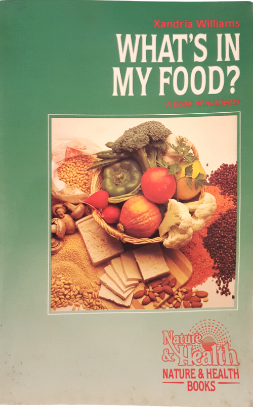 What's in My Food-A Book of Nutriens -by Dr Xandria Williams